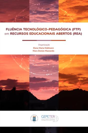 Cover image for Fluência Tecnológico-Pedagógica (FTP) em Recursos Educacionais Abertos (REA)